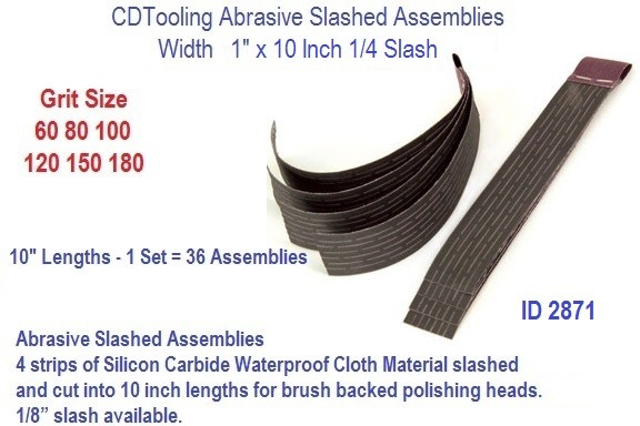Abrasive Slash Assemblies 1 x 10 x 1/4 Inch 60 80 100 120 150 180 Grit Slash, ID 2871