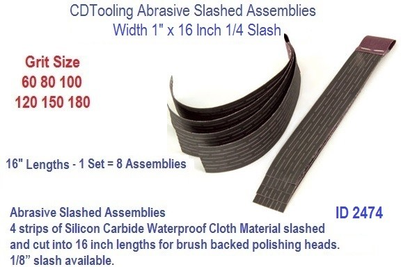 Abrasive Slash Assemblies 1 x 16 x 1/4 Inch 60 80 100 120 150 180 Grit Slash, ID 2874