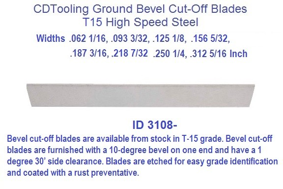 Ground Bevel Cut off Blades 1/16 3/32 1/8 5/32 3/16 7/32 1/4 5/16 Widths T15 ID 3108-