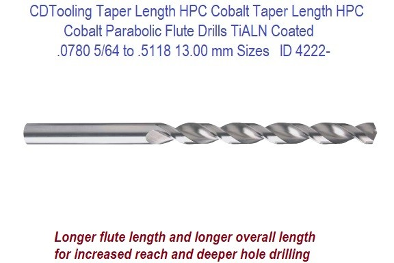 .0780 to .5118 Diameter Taper Length HPC Cobalt High Performance Wide Land Parabolic Flute Drills ID 4222-