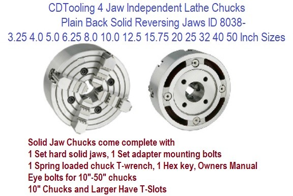 4 Jaw Independent Lathe Chucks Plain Back Solid Reversing Jaws 3.25 4.0 5.0 6.25 8.0 10.0 12.5 15.75 20 25 32 40 50 Inch Sizes ID 8038-