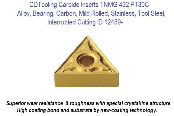 TNMG 432 PT30C Carbide Insert Alloy, Bearing, Carbon, Mild Rolled, Stainless, Tool Steel, Interrupted Cutting 147-645 10 Pack ID 12459-