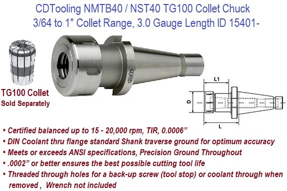 NMTB40, NST40, TG100 Collet Chuck 3 Inch Gage Length, Accepts Collet Sizes from 3/64 to 1 Inch Diameter Choose from ID 15401-