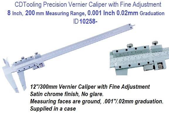 8 Inch, 200 mm Measuring Range, 0.001 Inch 0.02mm Graduation, Precision Vernier Caliper with Fine Adjustment ID 12058-