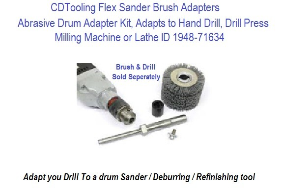 Abrasive Drum Adapter Kit, Adapts to Hand Drill, Drill Press Milling Machine or Lathe ID 4419-71634