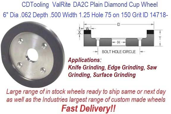 D6A2C 6 Inch Dia .750 Thick 1.25 Arbor .500 Width 0.062 Depth .500 Width 150 Grit 75 Con ValRite Diamond Plain Cup Wheel ID 14718-