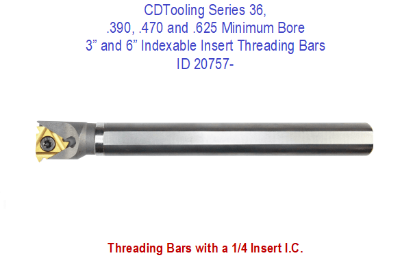 .390, .470 and .625 Minimum Bore Indexable Insert Threading Bars, Series 36, ID 20761-
