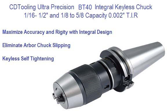 BT40 Ultra Precision Keyless Drill Chuck 1/2, 5/8 Capacity Series 2624