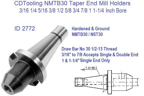 NMTB30 / NST30 End Mill Holders / Adapters 3/16 1/4 5/16 3/8 1/2 5/8 3/4 7/8 1 1-1/4 ID 2772