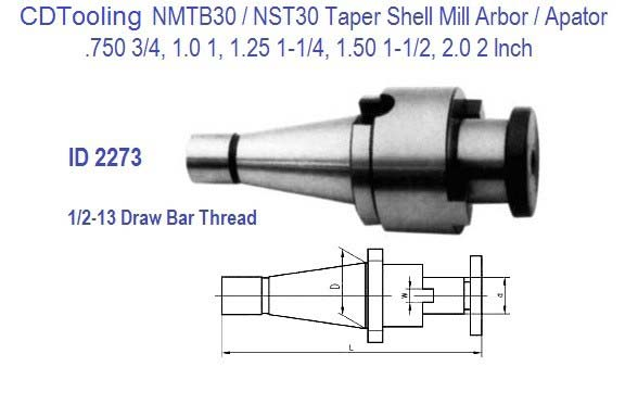 NMTB30 / NST30 Shell Mill Holders / Adapters 3/4, 1, 1-1/4, 1-1/2, 2 Inch  ID 2773