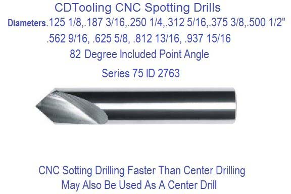 Carbide Spotting Drills 82 Degree Included Angle .125 .187 .250 .312 .375 .500 .562 .687 .812 .937 Series 75 ID 2763