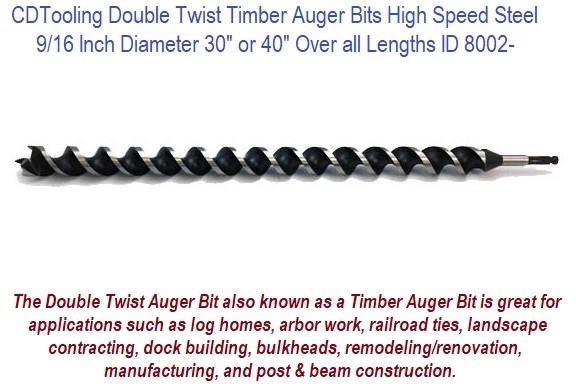.5625 9/16 Inch Diameter 30 or 40 Inch Long Double Twist Timber Auger High Speed Steel ID 8002-