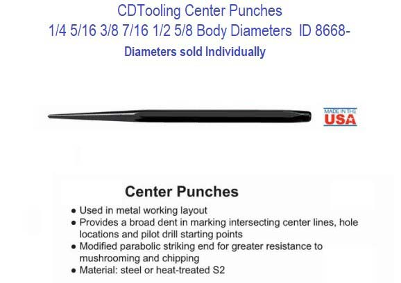 Center Punches 1/4 5/16 3/8 7/16 1/2 5/8 Induvidual Diameters sold seperately ID 8668-