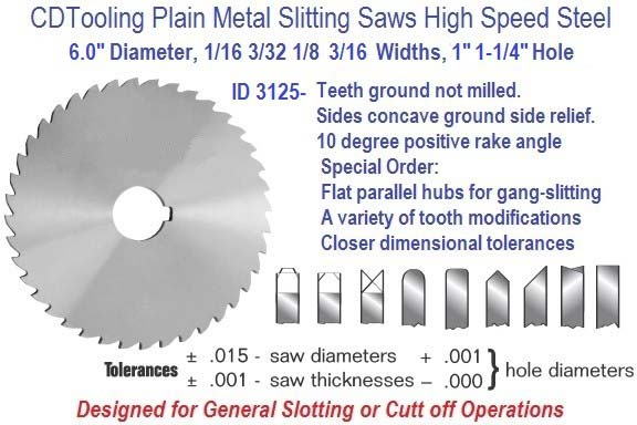 6.0 Diameter 1/16 3/32 1/8 3/16 Wide, 1  1.25 Arbor Hole HSS Plain Metal Slitting Saw ID 3125-