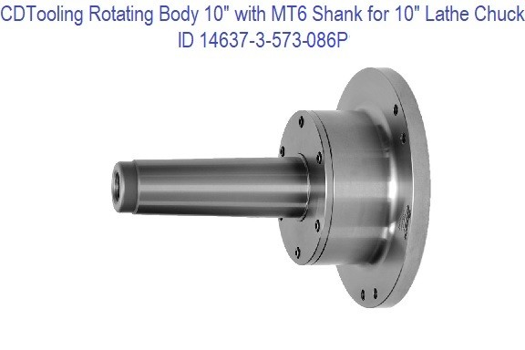 Rotating Body 8 inch with MT6 Shank for 8 inch Chucks and Pipe Live Center  ID 14638-3-573-086P