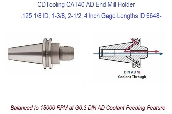 .125 1/8 ID, 1-3/8, 2-1/2, 4 Inch Gage Lengths CAT40 End Mill Holder Balanced to 15000 RPM at G6.3 DIN AD Coolant Feeding ID 6648-