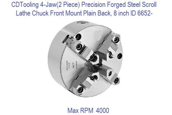 8 Inch, 4-Jaw, 2Pc Scroll Steel Front / Rear Mount Plain Back, Lathe Chuck ID 6652-3-814-0800P