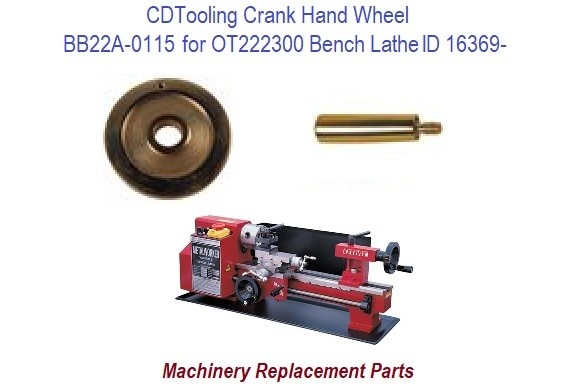 BB22A-0115 Crank Hand Wheel For OT22230- Lathe ID 16369-