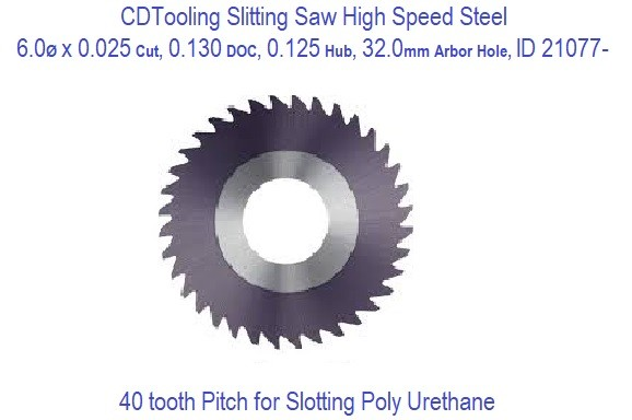 Slitting Saw High Speed Steel 6 Inch Dia 0.025 Thick x 0.130 DOC .125 Thick Hub 40 Tooth ID 21077-