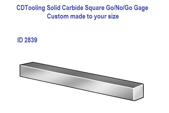 TCT-GO-NO-GO GO-G .130 + .0005/-.0000 / GO .125 + .0005/-.0000 SOLID CARBIDE SQUARE GAGE ID 2839