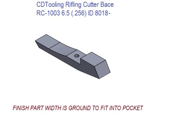 SD-T1313-01-D 6.5MM (.256) RIFLING CUTTER BASE RC-1003 REV 'D' RC-1003 MATERIAL T-15 ID 8018-