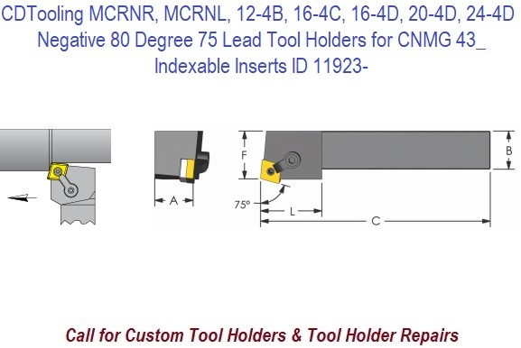 MCRNR, MCRNL, 12-4B, 16-4C, 16-4D, 20-4D, 24-4D Negative 80 Degree 75 Lead Tool Holders for CNMG 43_ Indexable Inserts ID 11923-