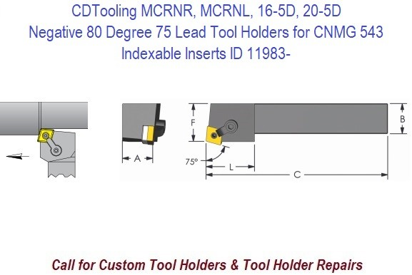MCRNR, MCRNL, 16-5D, 20-5D Negative 80 Degree 75 Lead Tool Holders for CNMG 543 Indexable Inserts ID 11983-