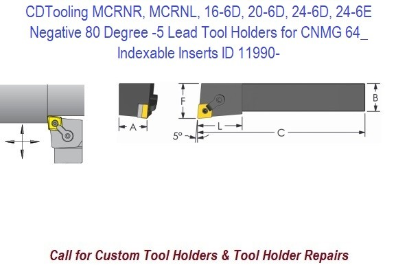 MCRNR, MCRNL, 16-6D, 20-6D, 24-6D, 24-6E Negative 80 Degree -5 Lead Tool Holders for CNMG 64_ Indexable Inserts ID 11990-