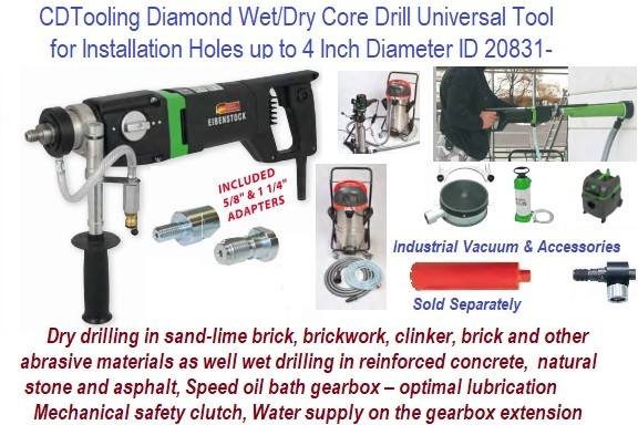 Diamond wet/dry core drill universal tool for installation holes up to 4 Inch Diameter ID 20831-