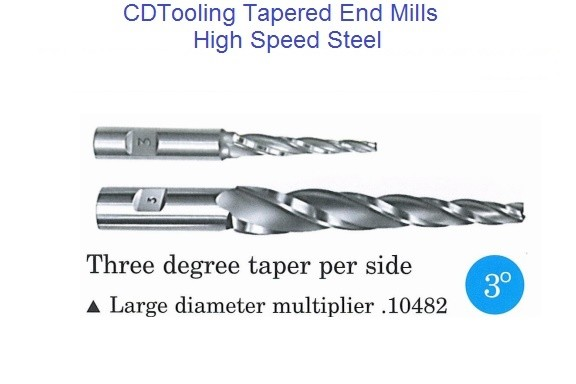3 Degree Per Side Tapered End Mills HSS 1/16 - 3/4 Tip , 3/8 - 3/4