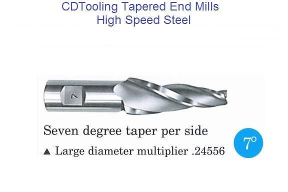 7 Degree Per Side Tapered End Mills HSS 1/16 - 3/4 Tip , 1/2 - 1-1/4