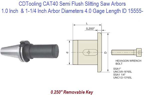 CAT40 Semi Flush Slitting Saw Arbor 1 Inch and 1-1/4 Inch Arbor Size ID 15555-