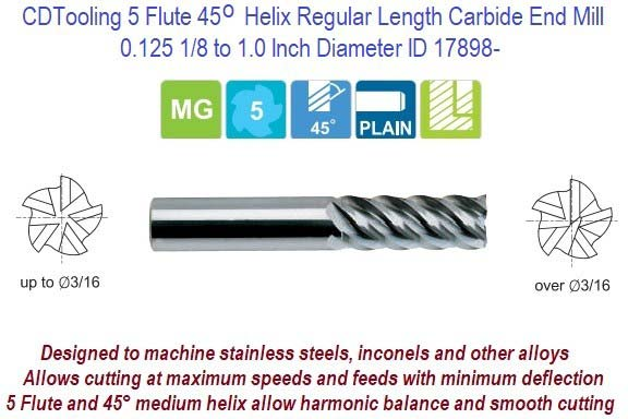 5 Flute, 45 Degree Helix Regular Length Carbide End Mill 0.125 1/8 to 1.0 Inch Sizes Available ID 17898-
