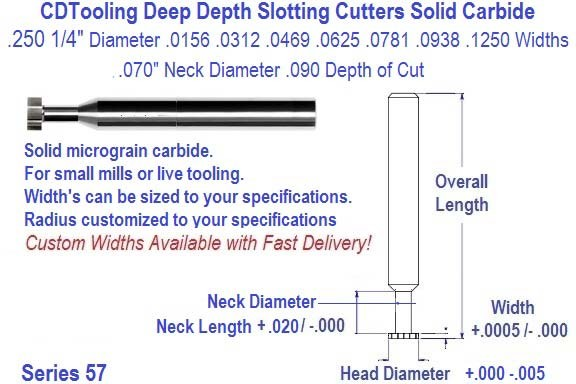 .250 1/4 Diameter .0156 .0312 .0469 .0625 .0781 .0938 .1250 Widths Deep Depth Slotting Key Cutter Solid Carbide Series 57