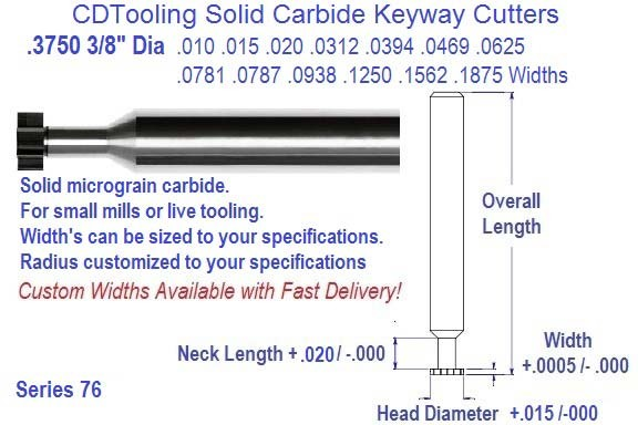 .3750 3/8 Dia .010 .015 .020 .0312 .0394 .0469 .0625 .0781 .0787 .0938 .1250 .1562 .1875 Width Carbide Key Way Cutters Series 76
