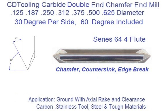 60 Degree Included 30 Per Side Angle 4 Flute Carbide Chamfer Mill Double End .125 .187 .250 .312 .375 .500 .625 Series 64