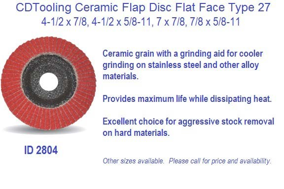 Ceramic Flap Discs 5 and 7 Inch Type 27 Flat Face 36 40 60 80 120 Grit, 7/8 Center Hole or 5/8-11 Hub ID 2804