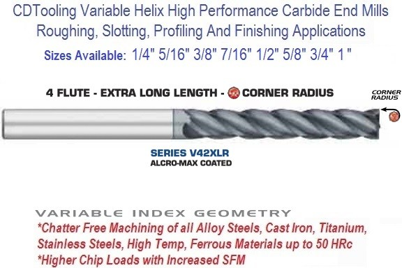 Variable Index Carbide End Mill 1/4 5/16 3/8 7/16 1/2 5/8 3/4 1 Inch 4 FL Radius End Xtra Long Length ID 2704 Series V42XLR