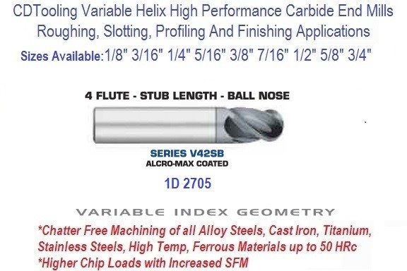 Variable Index Carbide End Mill 1/8 3/16 1/4 5/16 3/8 7/16 1/2 5/8 3/4 Inch 4 FL Ball Nose Stub Length ID 2705-