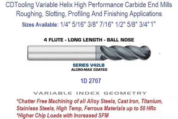 Variable Index Carbide End Mill 1/4 5/16 3/8 7/16 1/2 5/8 3/4 1 Inch 4 FL Ball Nose Long Length ID 2707 Series V42LB