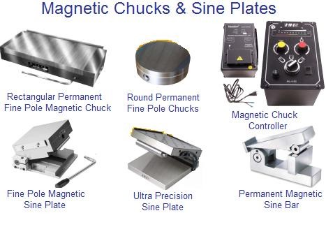 Magnetic Chucks Round, Rectangular, Sine Bar and Sine Plates