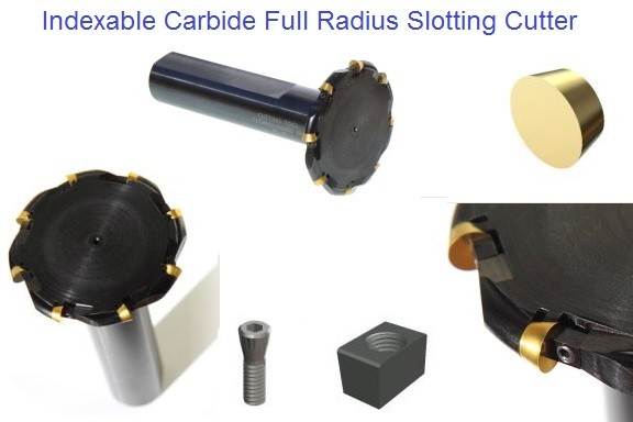 Indexable Carbide Insert Full Radius Slotting Cutters 1-3 inch Diameter 1/8-3/8 Width