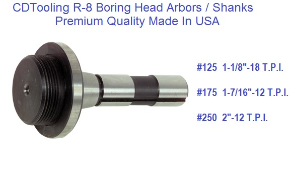 R-8 Boring Head Arbors 125 1-1/8 -18, 175 1-7/16-12, 250 2