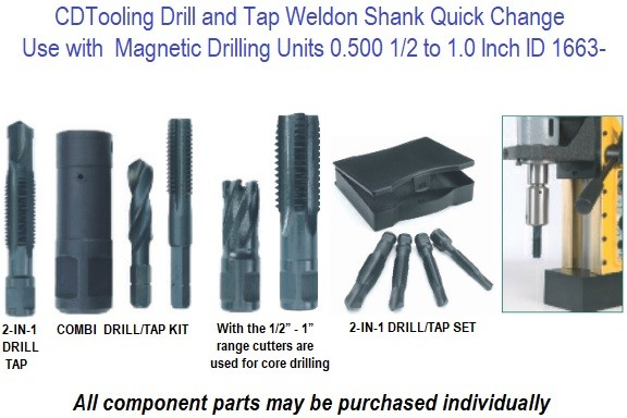 Drill and Tap with Weldon Shank  Quick Change for use with  Magnetic Drilling Units 0.500 1/2 to 1.0 Inch ID 1663-