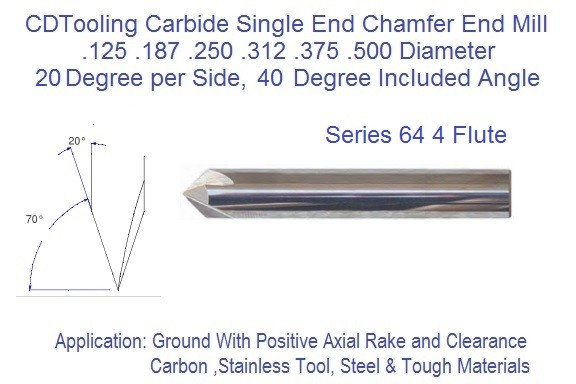20 Degree per Side, 40 Degree 4 Flute Carbide Chamfer Mill .125 .187 .250 .312 .375 .500 Diameter Series 64 ID 2484