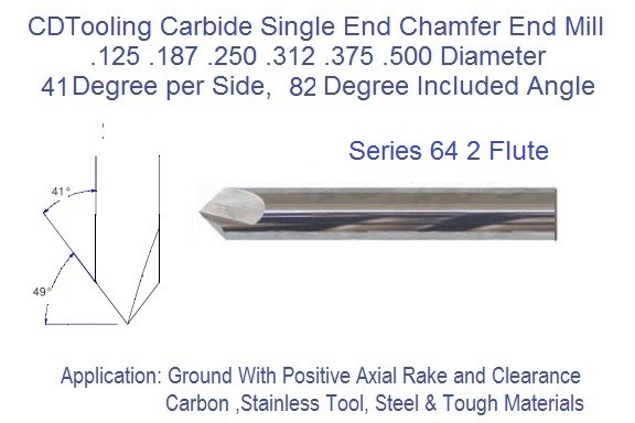 41 per Side, 82 Included Degree 2 Flute Carbide Chamfer Mill .125 .187 .250 .312 .375 .500 Diameters Series 64 ID 2377-