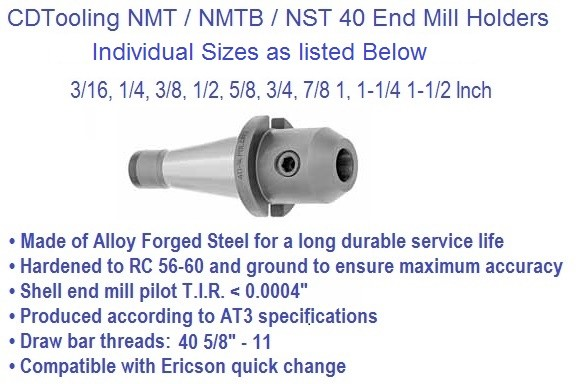 NST40 / NMTB40 Taper, Individual End Mill Holder  3/16 1/4 3/8 1/2 5/8 3/4 7/8 1 1-1/4 1-1/2 ID 2280-