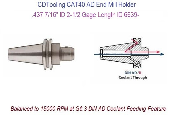 .437 7/16 ID, 2-1/2 Gage Length CAT40 End Mill Holder Balanced to 15000 RPM at G6.3 DIN AD Coolant Feeding ID 6639-